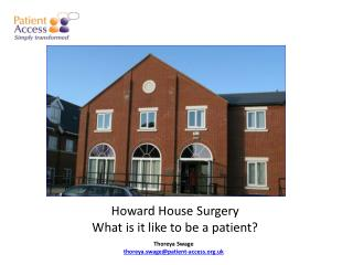 Howard House Surgery What is it like to be a patient?