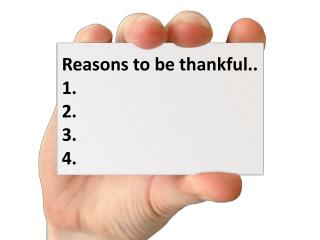 Reasons to be thankful.. 1. 2. 3. 4.