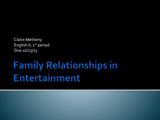 Family Relationships in Entertainment