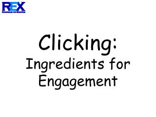 Clicking: Ingredients for Engagement
