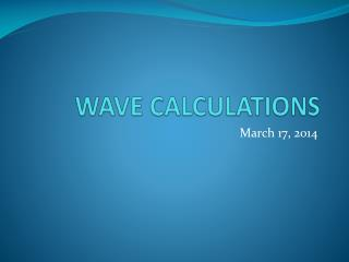 WAVE CALCULATIONS