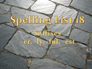 Spelling List 18