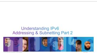 Understanding  IPv6  Addressing &  Subnetting Part 2