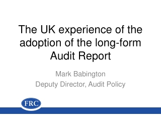The UK experience of the adoption of the l ong-form Audit Report