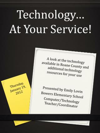 Technology… At Your Service!