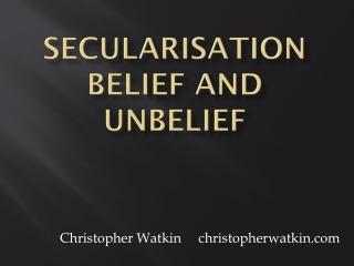 SECULARIZATION: RELIGION IN DECLINE OR TRANSFORMATION