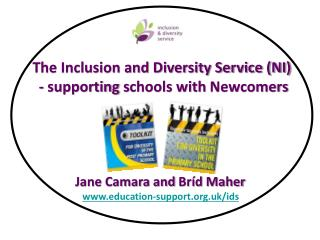 The Inclusion  and Diversity Service (NI)  - supporting  s chools with  Newcomers