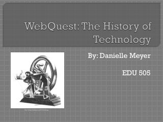 WebQuest: The History of Technology