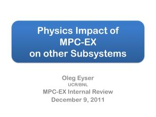 Physics Impact of MPC-EX on other Subsystems