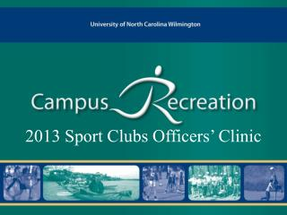 2013 Sport Clubs Officers' Clinic
