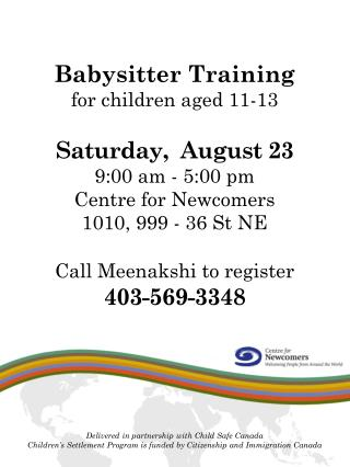 Babysitter Training for children aged 11-13 Saturday,  August 23 9 :00 am - 5:00 pm