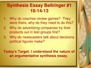 Synthesis Essay Bellringer #1 10-14-13