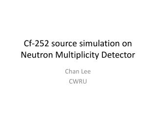 Cf-252 source simulation on Neutron Multiplicity Detector