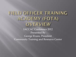 Field Officer Training Academy (FOTA) Overview