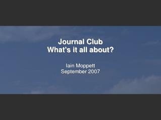 Journal Club What's it all about?