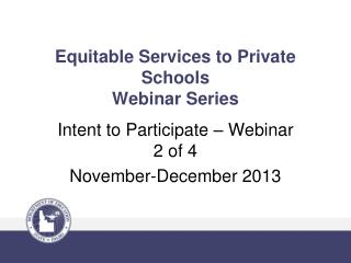 Equitable Services to Private Schools  Webinar Series
