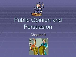 Public Opinion and Persuasion