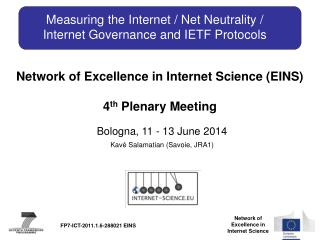 Measuring the Internet / Net Neutrality / Internet Governance and IETF Protocols