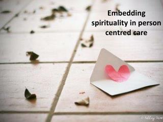 Embedding spirituality in person centred care