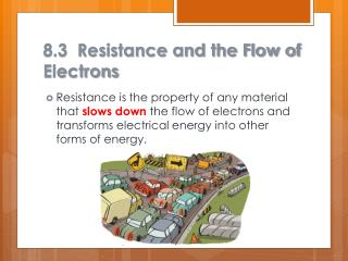 8.3  Resistance and  the  Flow of Electrons