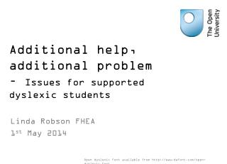 Additional help, additional problem –  Issues for supported dyslexic students