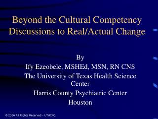 Beyond the Cultural Competency  Discussions to Real/Actual Change