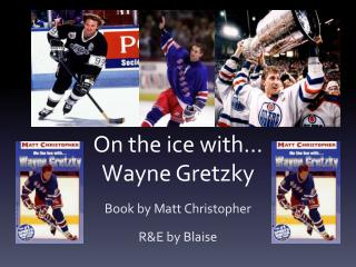 On the ice with… Wayne Gretzky