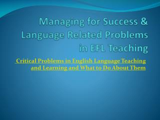 Managing  for  Success  & Language Related Problems  in EFL  Teaching