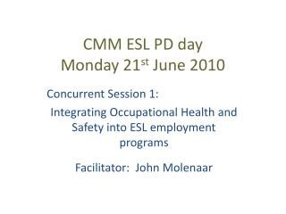 CMM ESL PD day Monday 21 st  June 2010