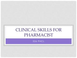 Clinical skills for pharmacist