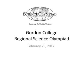 Gordon College  Regional Science Olympiad