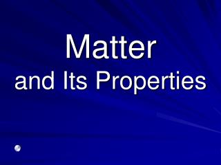 Matter  and Its Properties
