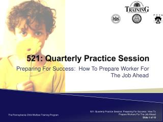 521: Quarterly Practice Session