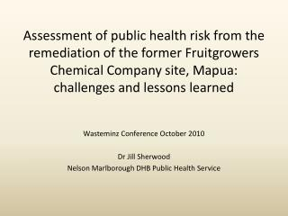 Wasteminz Conference October 2010 Dr Jill Sherwood Nelson Marlborough DHB Public Health Service