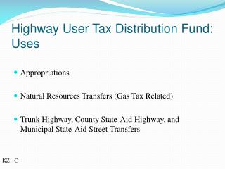 Highway User Tax Distribution Fund:  Uses