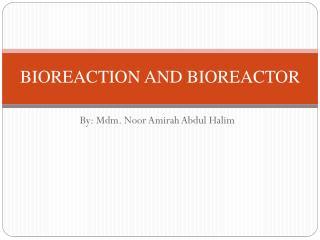 BIOREACTION AND BIOREACTOR