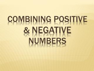 Combining positive &  negative  numbers