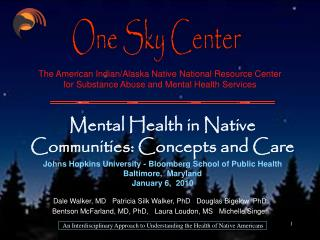 The American Indian/Alaska Native National Resource Center for Substance Abuse and Mental Health Services