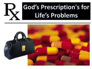 God's Prescription's for  Life's Problems