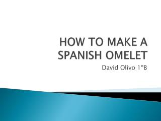 HOW TO MAKE A SPANISH OMELET