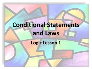 Conditional Statements and Laws