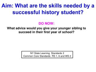 Aim: What are the skills needed by a successful history student?