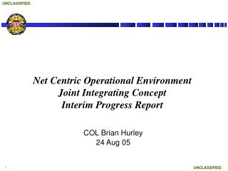 Net Centric Operational Environment  Joint Integrating Concept Interim Progress Report