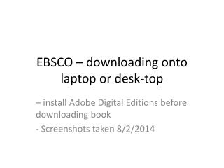 EBSCO – downloading onto laptop or desk-top