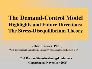 The Demand-Control Model Highlights and Future Directions: The Stress-Disequilibrium Theory