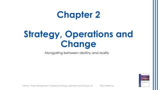 Chapter  2 Strategy, Operations and Change