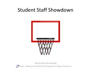 Student Staff Showdown