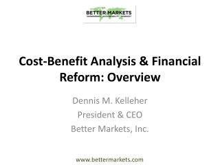 Cost-Benefit Analysis & Financial Reform: Overview