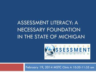 Assessment Literacy: a Necessary foundation  in the state of Michigan