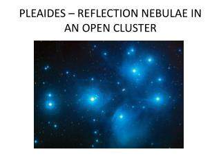 PLEAIDES –  REFLECTION NEBULAE IN AN OPEN CLUSTER